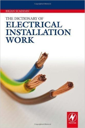 Dictionary Of Electrical Installation Work 2011